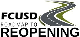 FCUSD Roadmap to Reopening
