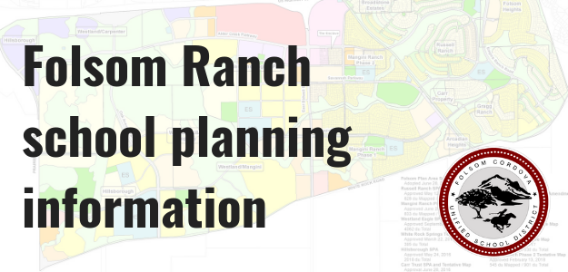 Check for updates on Folsom Ranch school planning information