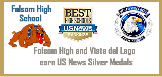 Vista del Lago, Folsom High earn US News Silver Medals