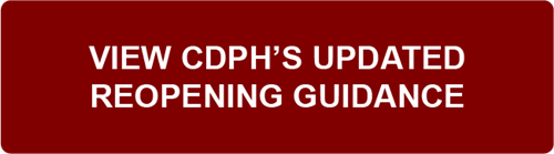 CDPH Updated Reopening Guidance